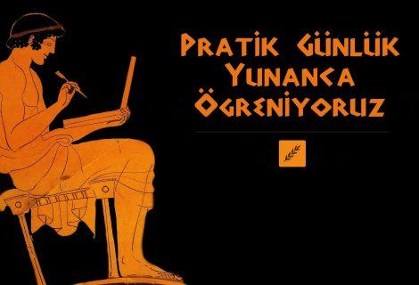 Pratik Günlük Yunanca – Bölüm 5 / Bilme - Anlama